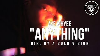 "Aye Whyee - ""Anything"" (Official Video) 
