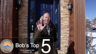 Bob's Top 5 Reasons to Love 26176 Sweetbriar Trail in Evergreen