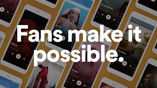 Fans Make It Possible   Spotify for Artists