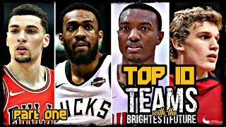 Top 10 NBA Teams with the Brightest Future Part 1