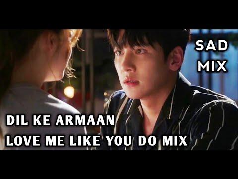 Dil Ke Armaan Abhay Jain Love Me Like You Do Mashup Sad Love Mix Youtube