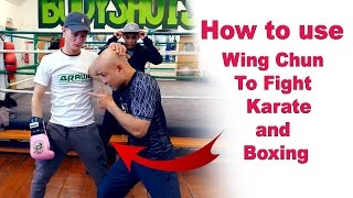 How to use wing chun to fight karate and boxing