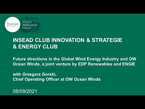 INSEAD Innovation&Strategy Club & Energy Club: Future directions in the Global Wind Energy Industry