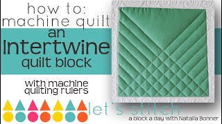 How To-Machine Quilt a Intertwine Quilt Block- With Natalia Bonner- Lets Stitch a Block a Day-44