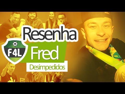 Resenha F4L com Fred, do Desimpedidos