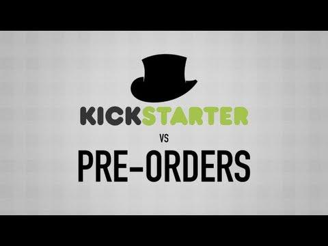 Kickstarter vs. Pre-orders