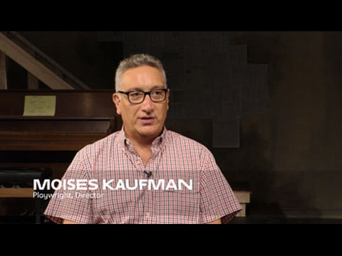 About the Work: Moises Kaufman | School of Drama