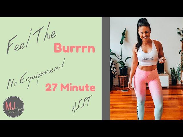 Feel The Burrrn! No Equipment, 27 Minute, Full body HIIT