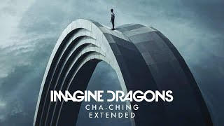 Imagine Dragons - Cha-Ching (Till We Grow Older) (Extended)