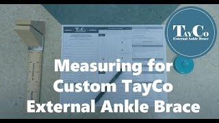 Measuring for Custom TayCo External Ankle Brace