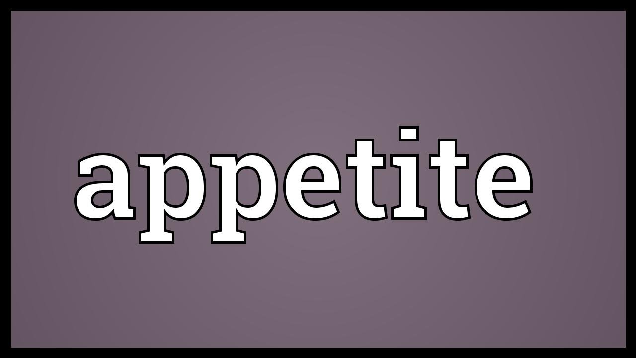 Image result for appetite meaning