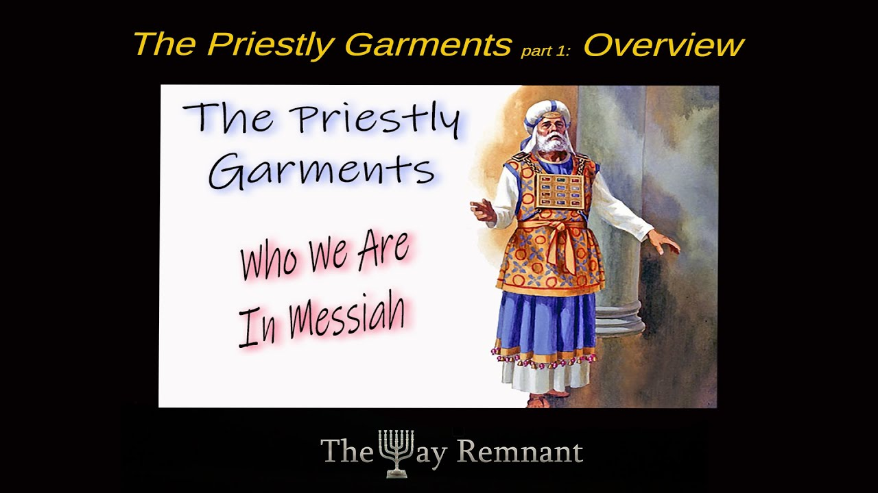 The Priestly Garments pt 1