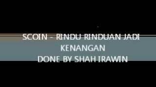 SCOIN - RINDU RINDUAN JADI KENANGAN (HQ)