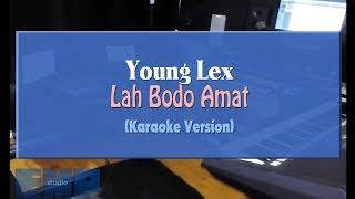 Download lagu Young Lex - Lah Bodo Amat (KARAOKE TANPA VOCAL)