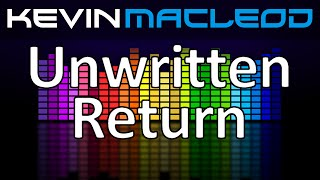 Kevin MacLeod: Unwritten Return
