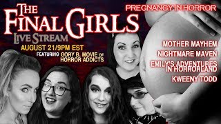 THE FINAL GIRLS | Trimester 3 - Pregnancy in Horror