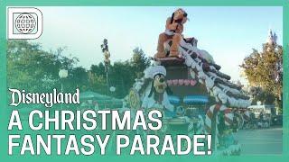 A Christmas Fantasy Parade 2019 - Disneyland