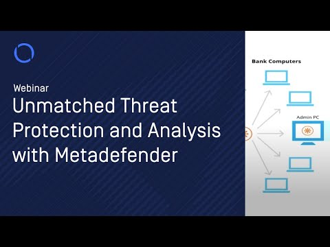 WEBINAR: Unmatched Threat Protection and Analysis with Metadefender