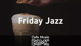 Friday Jazz: Music to Unwind - Night Background Music for Stress Relief, Work, Study and Good Mood