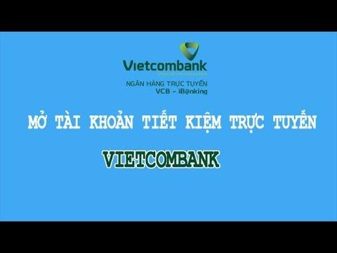 Hướng dẫn mở tài khoản tiết kiệm Vietcombank trực tuyến