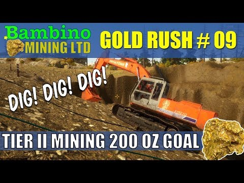Gold Rush The Game #9 Digging For 200 Ounces Tier II Mining