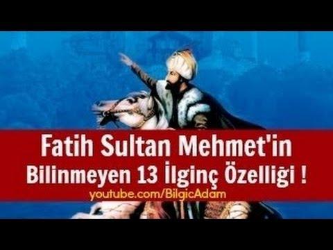Fatih Sultan Mehmetin Bilinmeyen Ilginc Ozelligi