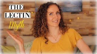 Debunking The Lectin-Free Diet Myth
