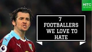 7 Footballers We Love to Hate!