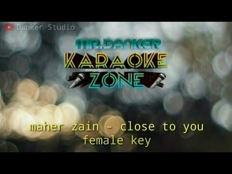 Maher Zain Close To You (karaoke Version) FEMALE KEY