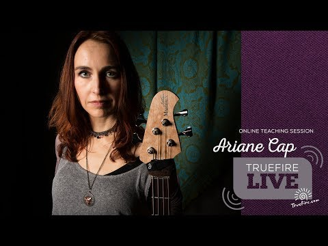 TrueFire Live: Ariane Cap - 3 Awesome Tools to Spice up Your Practice (for Guitarists and Bassists)