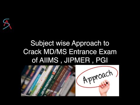 Subject wise Approach & Strategy to Crack MD/MS Entrance exam of AIIMS,JIPMER,PGI