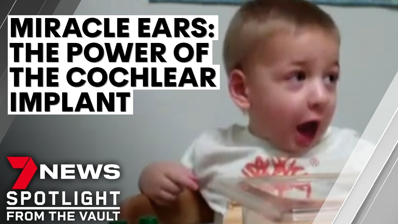 Miracle ears: the power of the cochlear implant | 7NEWS Spotlight