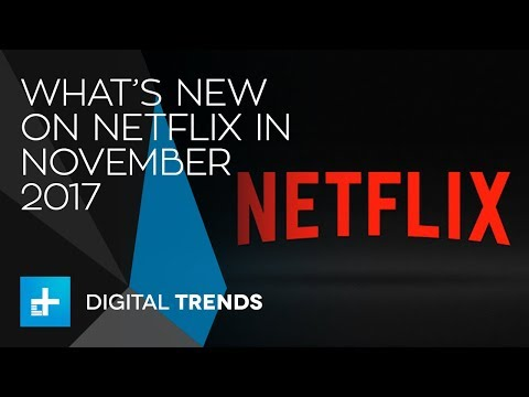 What's New On Netflix And What's Leaving In November 2017