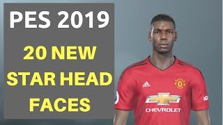 TOP 20 NEW STARHEAD FACES added to PES 2019