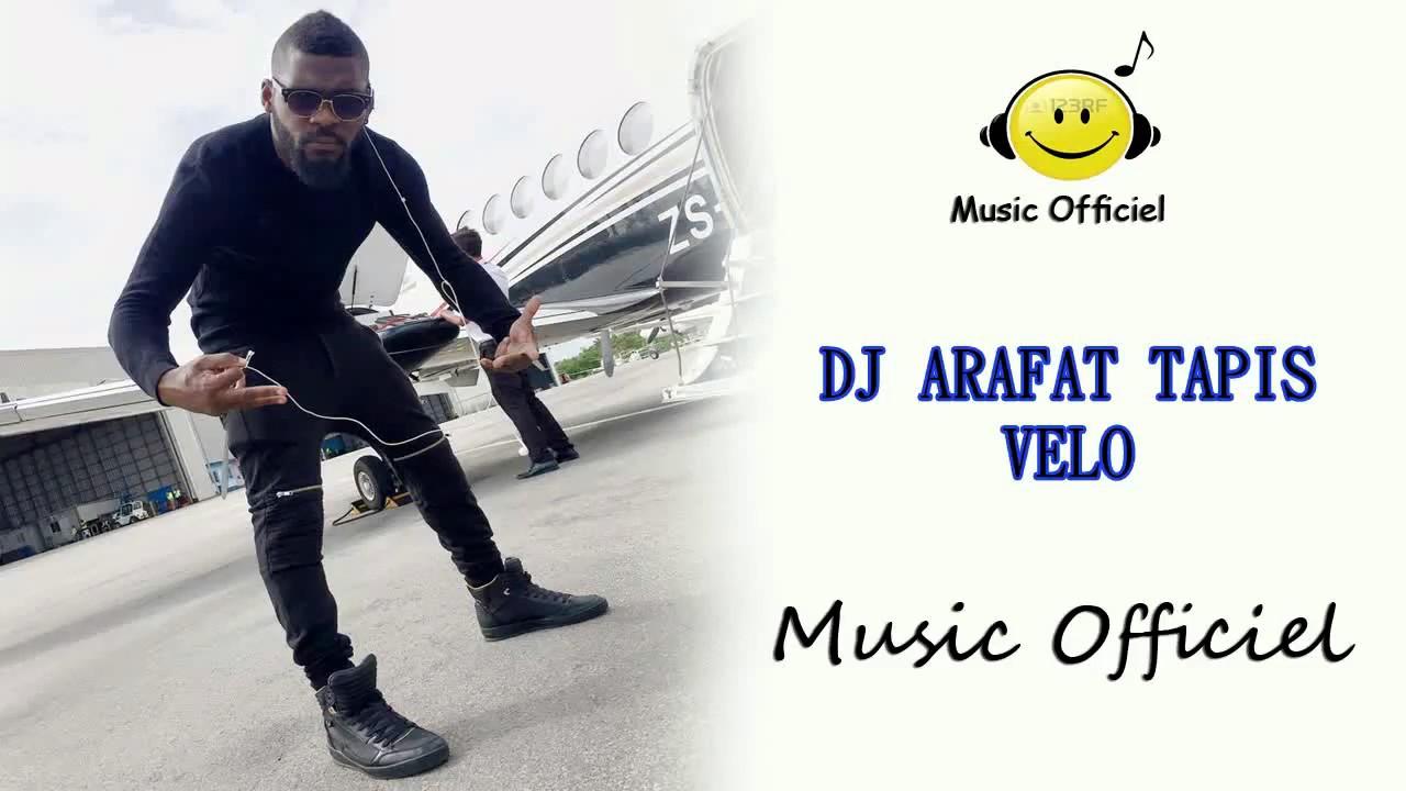 musique dj arafat tapis velo