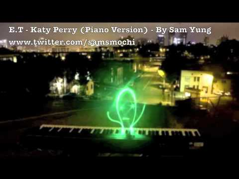 E.T - Katy Perry (Piano Version) - by Sam Yung