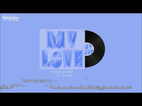 [Vietsub + Kara] My Love (ft. Drake) - Majid Jordan