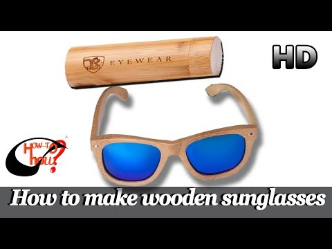 How to make wooden sunglasses - Woodworking Project 2017