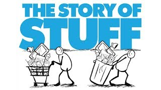 Story of Stuff (2007, OFFICIAL Version)(From its extraction through sale, use and disposal, all the stuff in our lives affects communities at home and abroad, yet most of this is hidden from view., 2009-04-22T19:15:11.000Z)