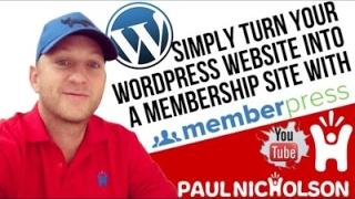 How To Turn Your Wordpress Site Into A Paid Membership Site with MemberPress