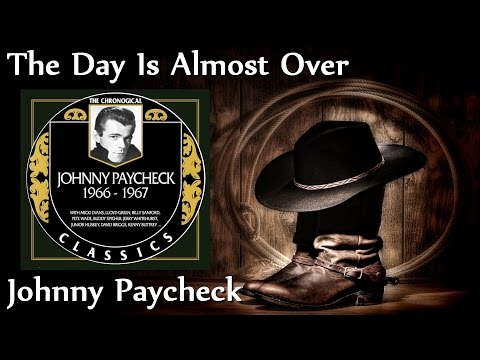 Johnny Paycheck - The Day Is Almost Over