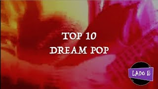 Top 10 - Dream Pop
