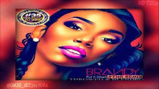 Brandy Ft Chris Brown - Put it down (#TNB @OM30_dEEjay3OR6)