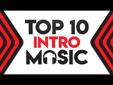 Intro Music | Top 10 Best Intro Songs 2017 | No Copyright Intro Music