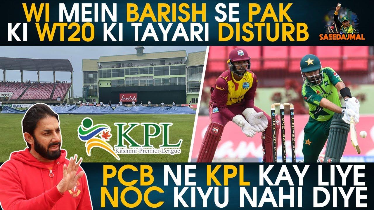 WI Mein Barish Se Pak Ki WT20 Ki Tayari Disturb |PCB Ne KPL Kay Liye NOC Kiyu Nahi Diye |Saeed Ajmal