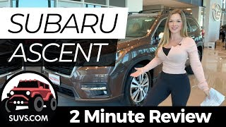 2020 Subaru Ascent - 2 Minute Review - Suvs.com