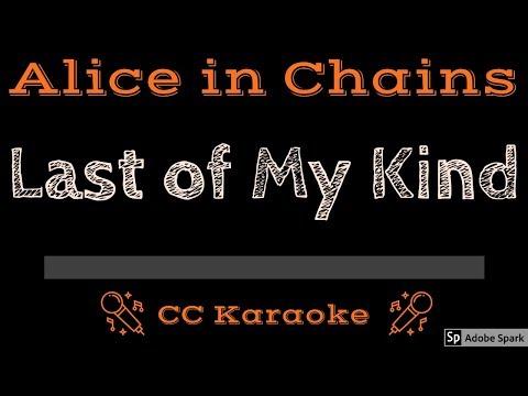Alice in Chains • Last of My Kind (CC) [Karaoke Instrumental Lyrics] mp3