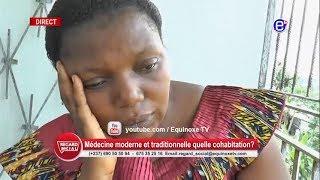REGARD SOCIAL ( J'AI PROCRÉÉ GRACE AUX TRADIPRATICIENS ET JE SUIS...) - ÉQUINOXE TV