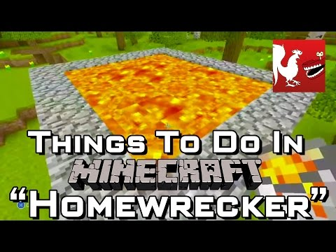 Things to do in: Minecraft - Homewrecker