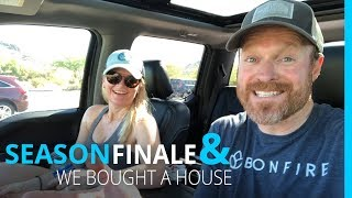 KYD SEASON 5 FINALE! OH...AND WE BOUGHT HOUSE.